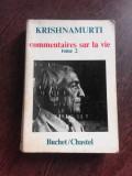 COMMENTAIRES SUR LA VIE - KRISHNAMURTI VOL.2 (CARTE IN LIMBA FRANCEZA)