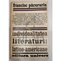 FRANCISC PACURARIU - INDIVIDUALITATEA LITERATURI LATINO-AMERICANE