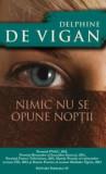 Nimic nu se opune noptii/Delphine De Vigan