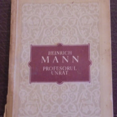 HEINRICH MANN - PROFESORUL UNRAT - ROMAN PSIHOLOGIC - 258 PAG.-