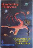 CALATORIE IN FAREMIDO CAPILLARIA de KARINTHY FRIGYES