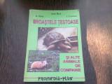 BROASTELE TESTOASE SI ALTE ANIMALE DE COMPANIE - IOAN BUD