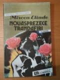 NOUASPREZECE TRANDAFIRI de MIRCEA ELIADE 1991