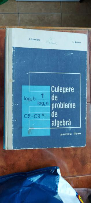 CULEGERE DE PROBLEME DE ALGEBRA PENTRU LICEE STAMATE , STOIAN
