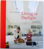 LIVING IN DAYLIGHT - VELUX INFLUENCE ON EUROPEAN LIVING by MARIA - THERESE HOPPE , 2008
