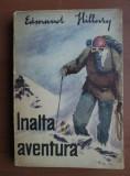 EDMUND HILLARY - INALTA AVENTURA (EVEREST/HIMALAYA/ALPINISM)