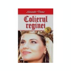 Colierul reginei 3/3 - Alexandre Dumas