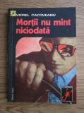 Viorel Cacoveanu - Morții nu mint niciodată