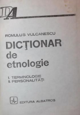 DICTIONAR DE ETNOLOGIE - ROMULUS VULCANESCU foto