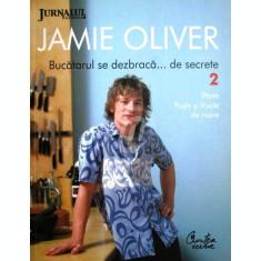 Jamie Oliver. Bucatarul se dezbraca de secrete, vol. 2