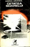 Cetatea Soarelui (Ed. Cartea Romaneasca)