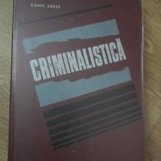 CRIMINALISTICA Autor: CAMIL SUCIU