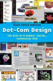 Dot-Com Design: The Rise of a Usable, Social, Commercial Web