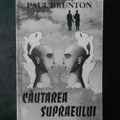 PAUL BRUNTON - CAUTAREA SUPRAEULUI