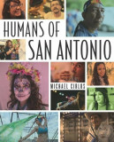 Humans of San Antonio, Paperback