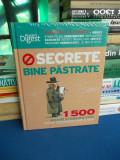 SECRETE BINE PASTRATE * 1500 DE SFATURI SI SUGESTII UTILE , READER'S DIGEST