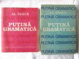 """""""PUTINA GRAMATICA"""", Vol. I+II, Al. Graur, 1987, Alta editura"""