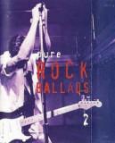 Caseta Pure Rock Ballads 2  , originala
