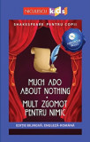 Cumpara ieftin Shakespeare pentru copii - Much Ado About Nothing - Mult zgomot pentru nimic (editie bilingva: engleza-romana) - Audiobook inclus/Adaptare dupa Willia