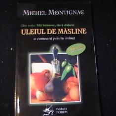 ULEIUL DE MASLINE-MICHEL MONTIGNAC-SERIA- MA HRANESC DECI SLABESC-180 PG-