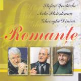 CD Romante:  Ștefan Iordache / Nelu Ploieșteanu / Gheorghe Dinică - Romanțe