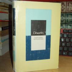 RENE DESCARTES - PASIUNILE SUFLETULUI , 1984