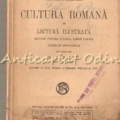 Cultura Romana In Lectura Ilustrata - I. Valaori, C. Papacostea,G. Popa-Lisseanu