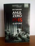 Ian Buruma – Anul Zero: 1945.O istorie ...