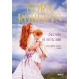 Secrete si minciuni - Nora Roberts