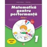 Matematica pentru performanta. Clasa I - Nicoleta Nedelescu, Petrita Vlaicu