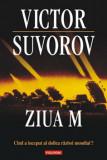 Ziua M. Cand a inceput al Doilea Razboi Mondial?/Victor Suvorov