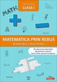 Matematica prin rebus   Caiet de lucru clasa I
