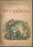Micii Salbatici - Ernest Thompson Seton