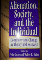Felix Geyer, W. R. Heinz - Alienation, Society, and the Individual
