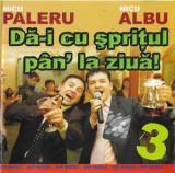 CD Nicu Paleru - Nicu Albu – Dă-i Cu Șprițul Pân' La Ziuă! 3, original