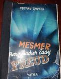 MESMER  MARY BAKER EDDY  FREUD   STEFAN   ZWEIG