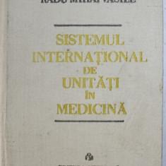 SISTEMUL INTERNATIONAL DE UNITATI IN MEDICINA de RADU MIHAI VASILE , 1986