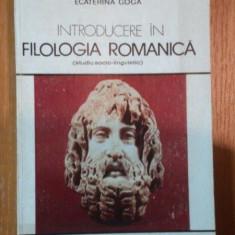INTRODUCERE IN FILOLOGIA ROMANICA de ECATERINA GOGA