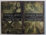 ISTORIA ARTEI de HENDRIK VAN LOON , VOLUMELE I - II , 2019