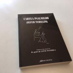 BIBLIA-CARTEA PSALMILOR/ SEFER TEHILLIM, TRADUCERE DIN EBRAICA PR. LIVIU PANDREA