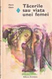 Tacerile sau viata unei femei editura Eminescu Marie Chaix 1978