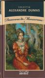ALEXANDRE DUMAS - DOAMNA DE MONSOREAU VOLUMUL 1 ( ADEVARUL )