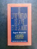 SOGYAL RINPOCHE - CARTEA TIBETANA A VIETII SI A MORTII (1993, limba franceza)