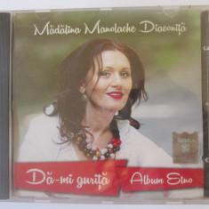 Cd Mădălina Manolache Diaconiță,albumul etno:Dă-mi guriță,nou in țiplă