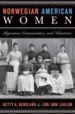 Norwegian American Women: Migration, Communities, and Identities