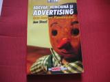 ADEVAR , MINCIUNA SI ADVERTISING - JON STEEL