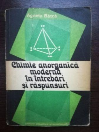 Chimie anorganica moderna in intrebari si raspunsuri- Agneta Batca