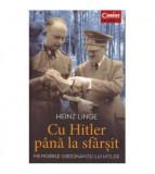 Cu Hitler pana la sfarsit - memoriile ordonantei lui Hitler