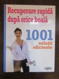 RECUPERARE RAPIDA DUPA ORICE  BOALA.READER'S DIGEST