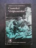 MARIA LUIZA CRISTESCU - CASTELUL VRAJITOARELOR (1972, cu autograf si dedicatie)